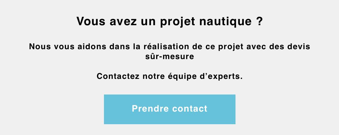 Vous avez un projet nautique ? Contactez notre équipe d'experts