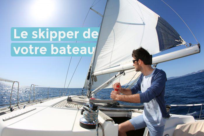 le skipper de votre bateau
